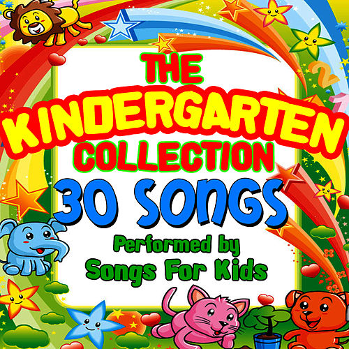 The Kindergarten Collection - 30 Songs by Songs for Kids