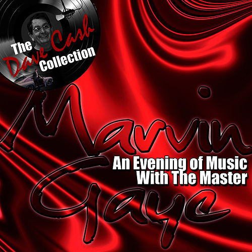 An Evening Of Music With The Master - [The Dave Cash Collection] by Marvin Gaye