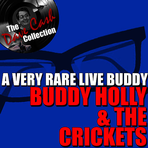 A Very Rare Live Buddy - [The Dave Cash Collection] by Buddy Holly