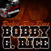 Rockin' Rice Blues - [The Dave Cash Collection] by Bobby G.Rice