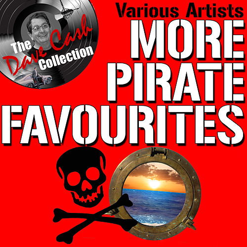 More Pirate Favourites - [The Dave Cash Collection] by Various Artists