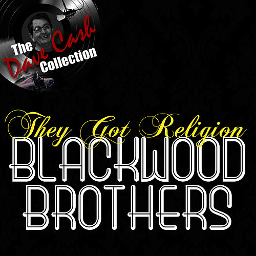 They Got Religion - [The Dave Cash Collection] by The Blackwood Brothers