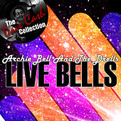 Live Bells - [The Dave Cash Collection] by Archie Bell & the Drells