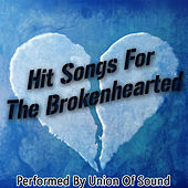 Hit Songs For The Brokenhearted by Union Of Sound