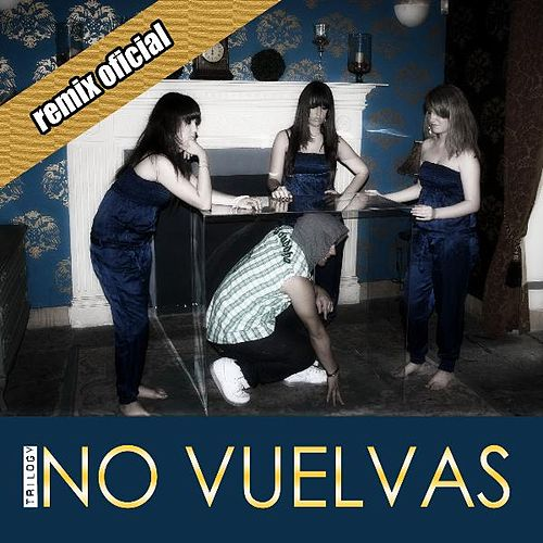 No Vuelvas (DJ L.A.M.C Remix) - Single by Trilogy
