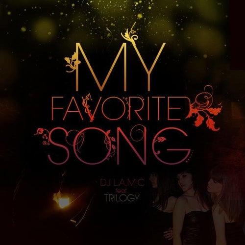 My Favorite Song (DJ L.A.M.C Feat Trilogy) - Single by Trilogy