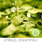 Chill-Out Dreaminess - Green Session by Various Artists
