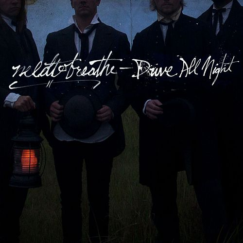 Drive All Night by Needtobreathe