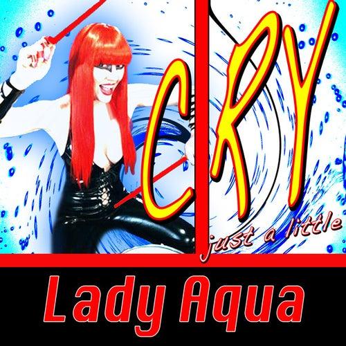 Cry by Lady Aqua