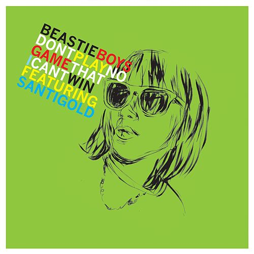 Don't Play No Game That I Can't Win (Remix EP) [feat. Santigold] by Beastie Boys