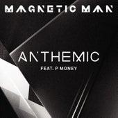 Anthemic von Magnetic Man