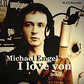 I love you by Michael Engel