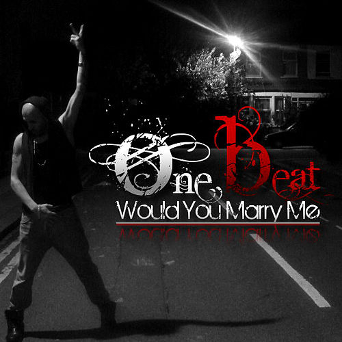 Would You Marry Me by OneBeat