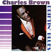 Driftin' Blues by Charles Brown