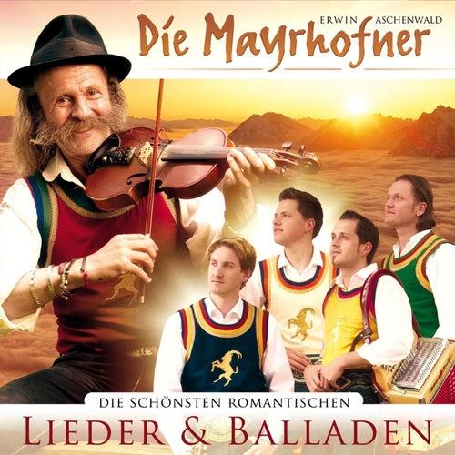 Die schönsten romantischen Lieder & Balladen by Die Mayrhofner