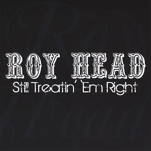 Still Treatin' 'Em Right by Roy Head