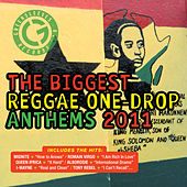 The Biggest Reggae One Drop Anthems 2011 by Various Artists