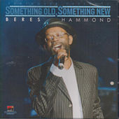 Something Old, Something New (Beres Hammond) by Beres Hammond