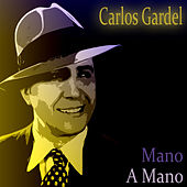 Mano A Mano by Carlos Gardel