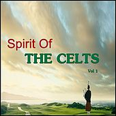 Spirit Of The Celts, Vol. 1 by Various Artists