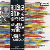 Rheinberger: Suite, Op. 149 / Sechs Stucke, Op. 150 by Erno Sebestyen