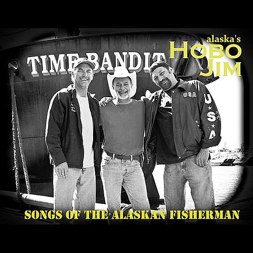 Songs of the Alaskan Fisherman by Hobo Jim