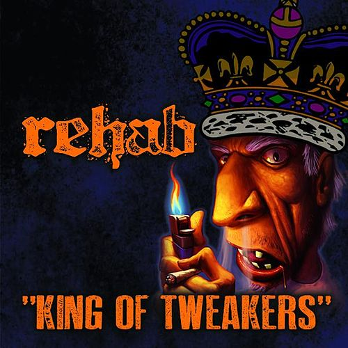 King Of Tweakers - Single by Rehab