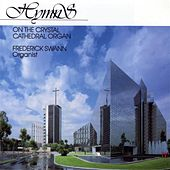 Hymns on the Crystal Cathedral Organ by Frederick Swann