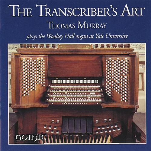 The Transcriber's Art by Thomas Murray