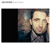 Unstoppable - Single by Zak Waters