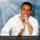 So Free by Neamen Lyles