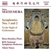 Matsumura: Symphonies Nos. 1 & 2 / To the Night of Gethsemane by Takuo Yuasa