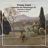 Liszt: Années de pèlerinage III - Venezia e Napoli by Michael Korstick