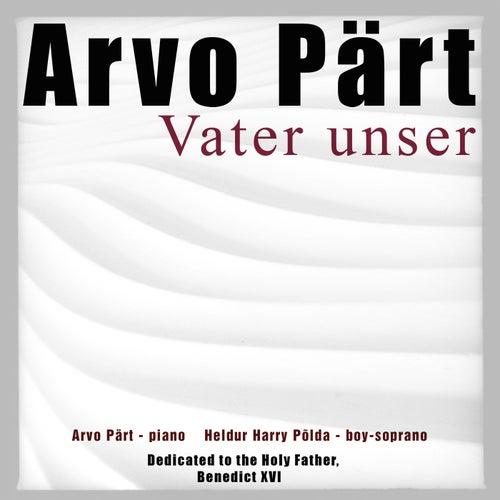 Pärt: Vater unser by Arvo Part