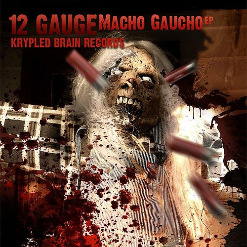 Macho Gaucho EP by 12 Gauge