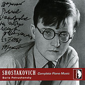 Dmitri Shostakovich: Complete Piano Music by Boris Petrushansky