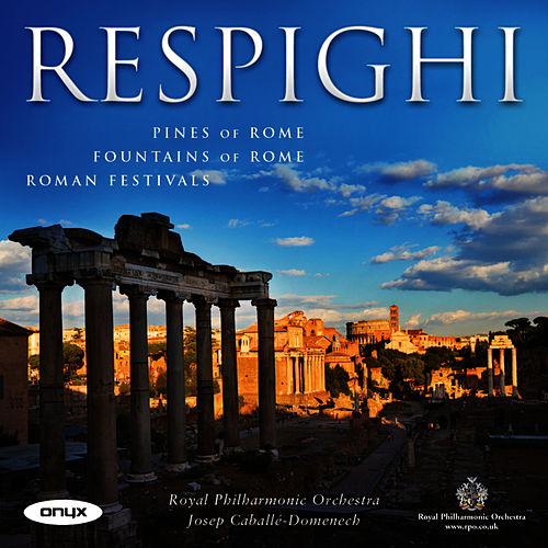 Respighi by Royal Philharmonic Orchestra