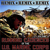 Running Cadences Of The U.S. Marines Remix Vol. 2 by Marine Corps Recruit Depot San Diego