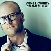 Yes and Also Yes by Mike Doughty