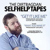 Get It Like Me by Dirtbag Dan