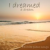 I Dreamed A Dream - Favorite Piano Songs by Favorite Piano Songs