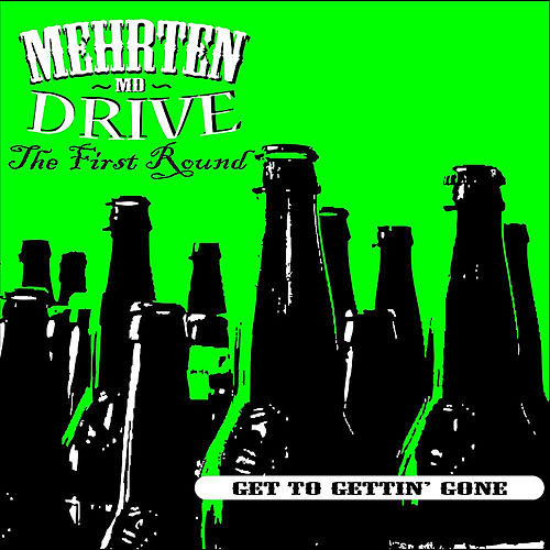 Get to Gettin' Gone by Mehrten Drive