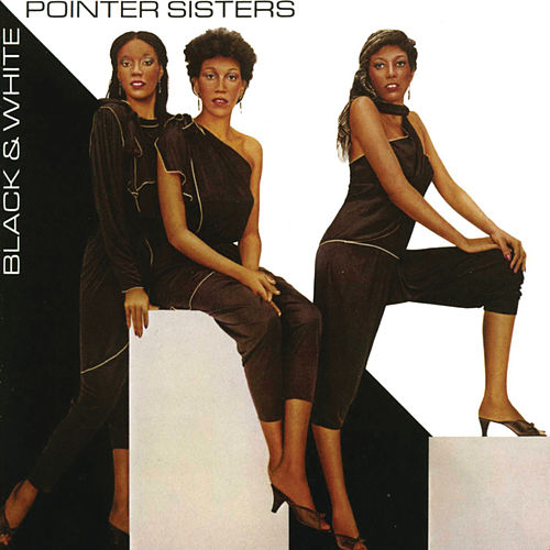 Black & White by The Pointer Sisters
