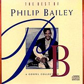 The Best Of Philip Bailey - A Gospel Collection by Philip Bailey