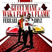 1017 Bricksquad Presents...Ferrari Boyz by Gucci Mane