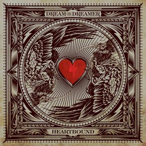 Heartbound by Dream On Dreamer