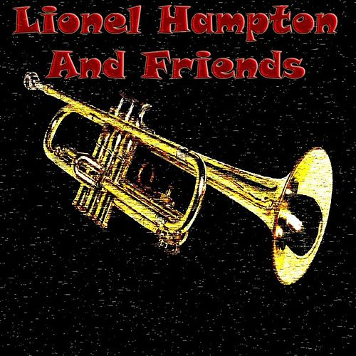 Lionel Hampton And Friends by Various Artists