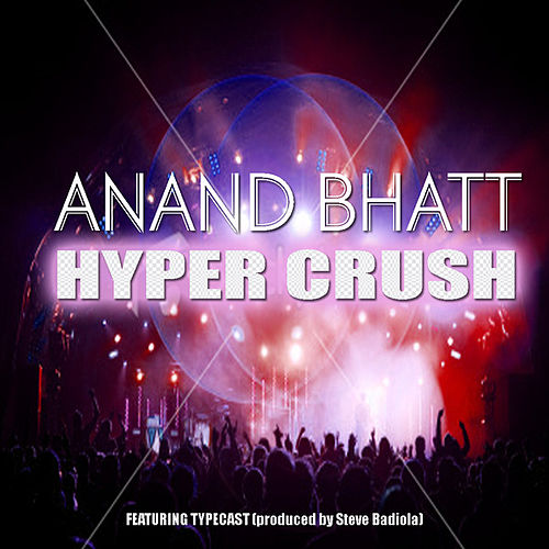 Hyper Crush by Anand Bhatt