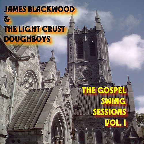 Gospel Swing Vol. 1 by The Light Crust Doughboys