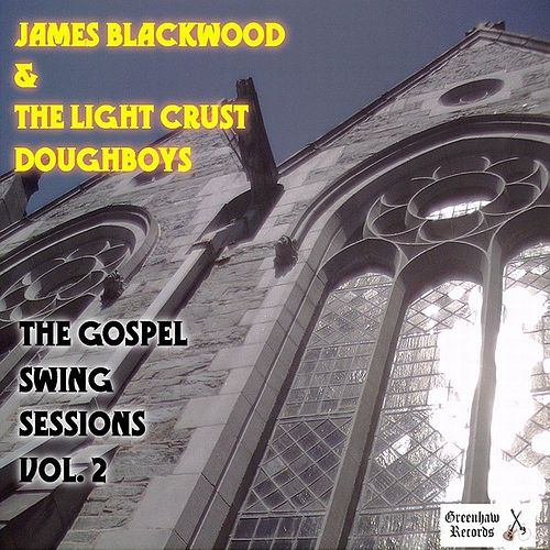 Gospel Swing Vol. 2 by The Light Crust Doughboys